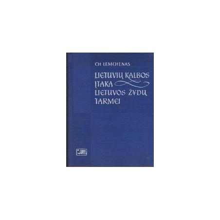 Lietuvių kalbos įtaka Lietuvos žydų tarmei. Lietuviškieji skoliniai/ Chackelis Lemchenas