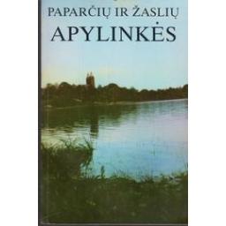 Paparčių ir Žaslių apylinkės/ Judita Mačiokienė