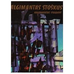 Algimantas Stoškus/ Stoškus Algimantas