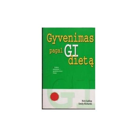 Gyvenimas pagal GI dietą/ Gallop Rick, Richards Emilly