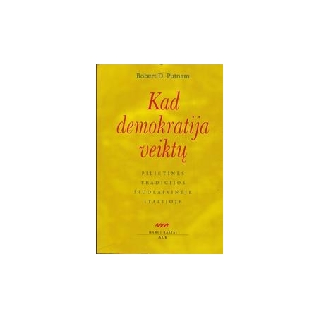 Kad demokratija veiktų/ Putnam Robert D.