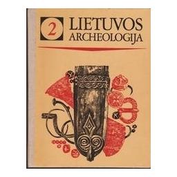 Lietuvos archeologija (2 tomas)/ Autorių kolektyvas