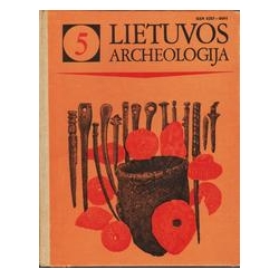 Lietuvos archeologija (5 tomas)/ Autorių kolektyvas