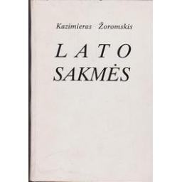 Lato sakmės/ Žoromskis Kazimieras