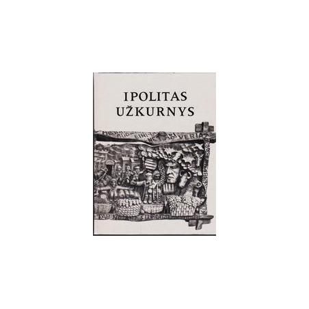 Ipolitas Užkurnys/ Martinaitis M., Žemaitytė Z.