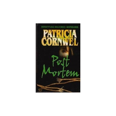 Post Mortem: teismo ekspertės dvikova su seksualiniu sadistu/ Cornwell Patricia