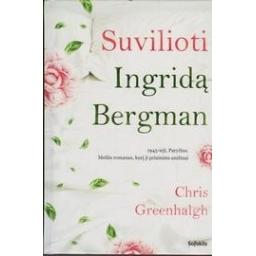 Suvilioti Ingridą Bergman/ Greenhalgh Chris