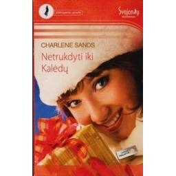 Netrukdyti iki Kalėdų/ Sands Charlene