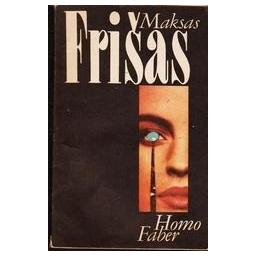 Homo Faber/ Frišas Maksas