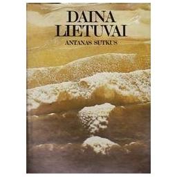 Daina Lietuvai/ Sutkus Antanas