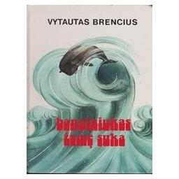 Banginiukas žemę suka/ Brencius Vytautas
