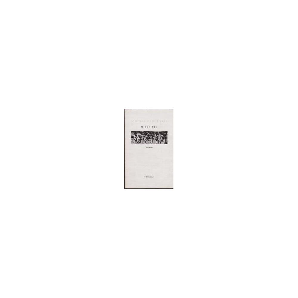 Mirusiųjų (eilėraščiai)/ Sigitas Parulskis