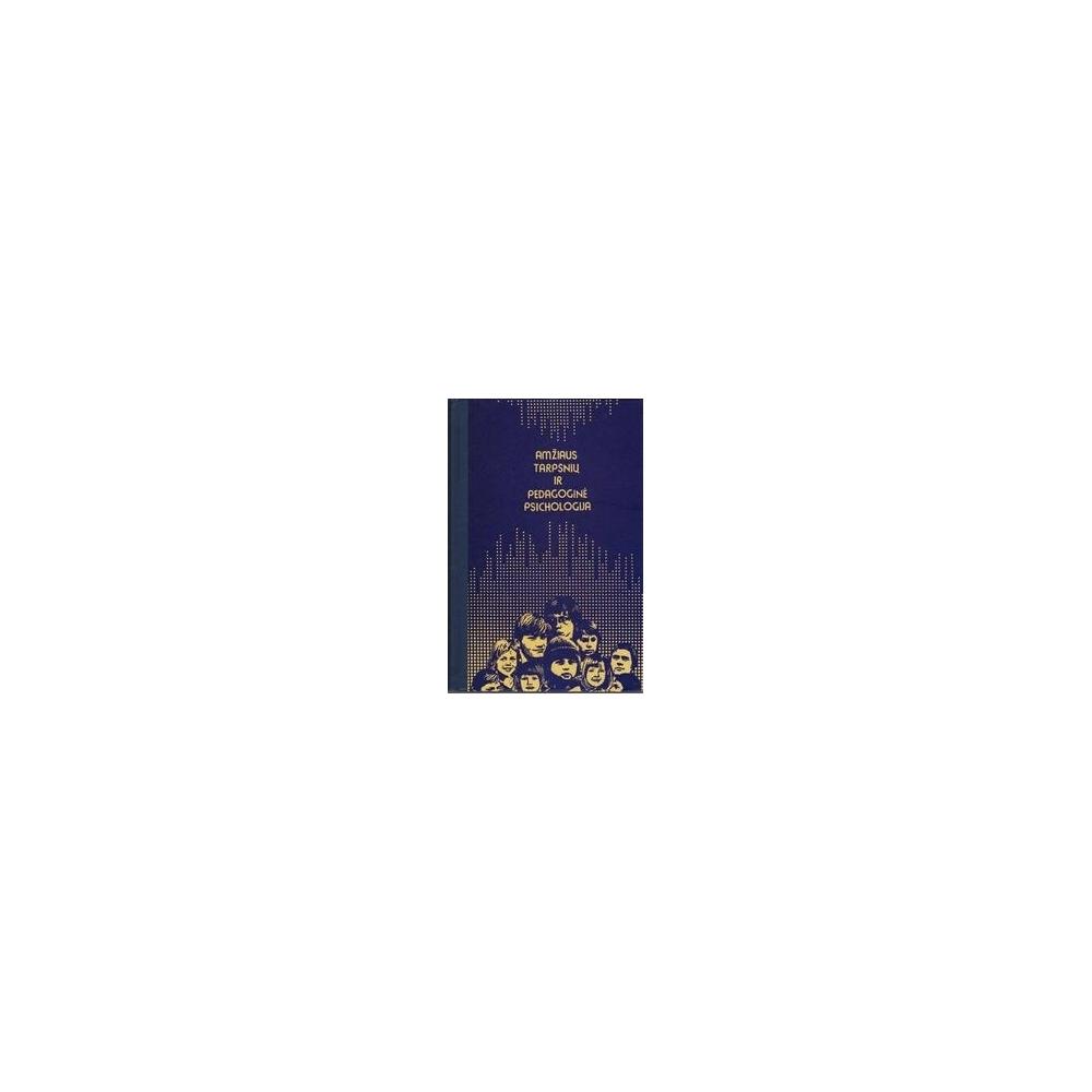 Amžiaus tarpsnių ir pedagoginė psichologija/ Autorių kolektyvas