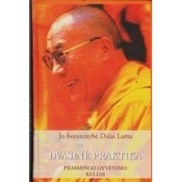 Dvasinė praktika. Prasmingo gyvenimo kelias/ Dalai Lama XIV
