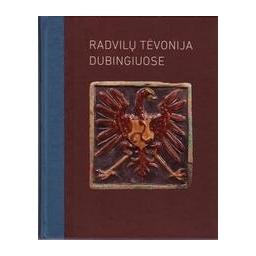 Radvilų Tėvonija Dubingiuose/ Autorių kolektyvas