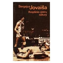 Krepšinio aistrų sūkury/ Jovaiša Sergejus