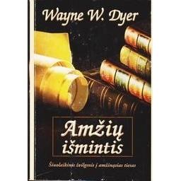 Amžių Išmintis/ Dyer Wayne W.