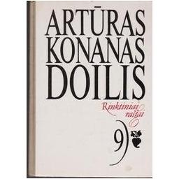 Rinktiniai raštai (9 tomas)/ Artūras Konanas Doilis
