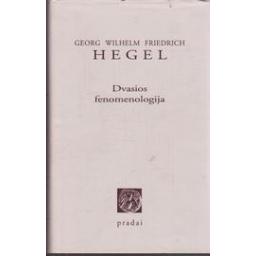 Dvasios fenomenologija/ Hegel Georg, Wilhelm Friedrich