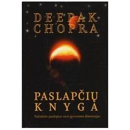 Paslapčių knyga. Pažinkime paslėptas savo gyvenimo dimensijas/ Deepak Chopra