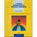 Į vaiką orientuotų grupių kūrimas. Knyga auklėtojai/ Autorių kolektyvas