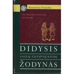 Didysis anglų - lietuvių kalbų žodynas/ Piesarskas Bronislovas