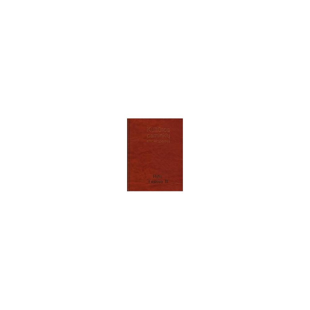 Kultūros paminklų enciklopedija. Rytų Lietuva (II tomas)/ Bliujus Algis, Juodienė Birutė, Kneitienė Vilija