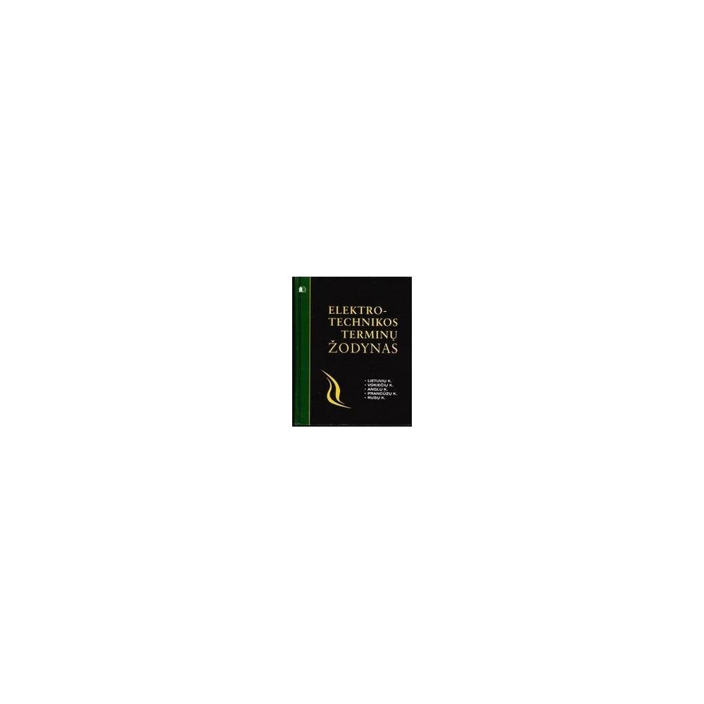 Elektrotechnikos terminų žodynas/ Autorių kolektyvas