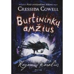 Burtininkų amžius. Raganių karalius/ Cressida Cowell