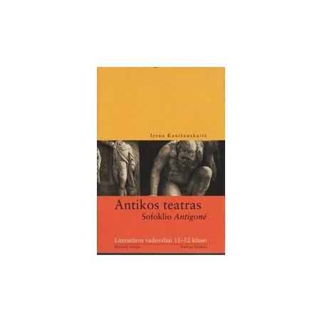Antikos teatras. Sofoklio Antigonė/ Kanišauskaitė Irena