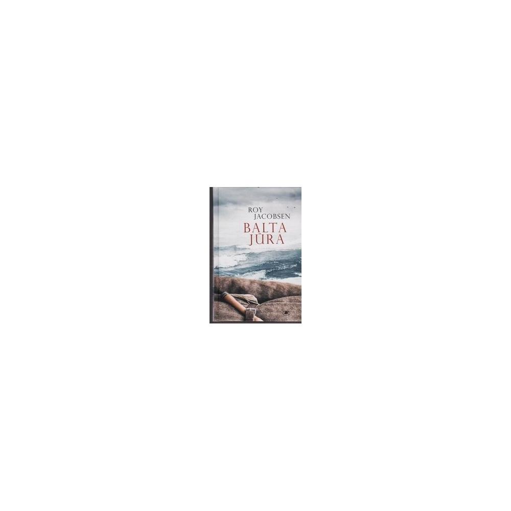 Balta jūra/ Roy Jacobsen