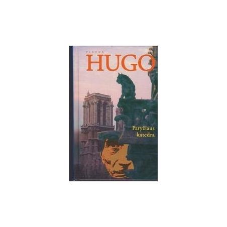 Paryžiaus katedra/ Hugo Victor