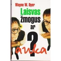 Laisvas žmogus ar auka/ Dyer Wayne W.