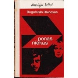Ponas niekas/ Rainovas Bogomilas