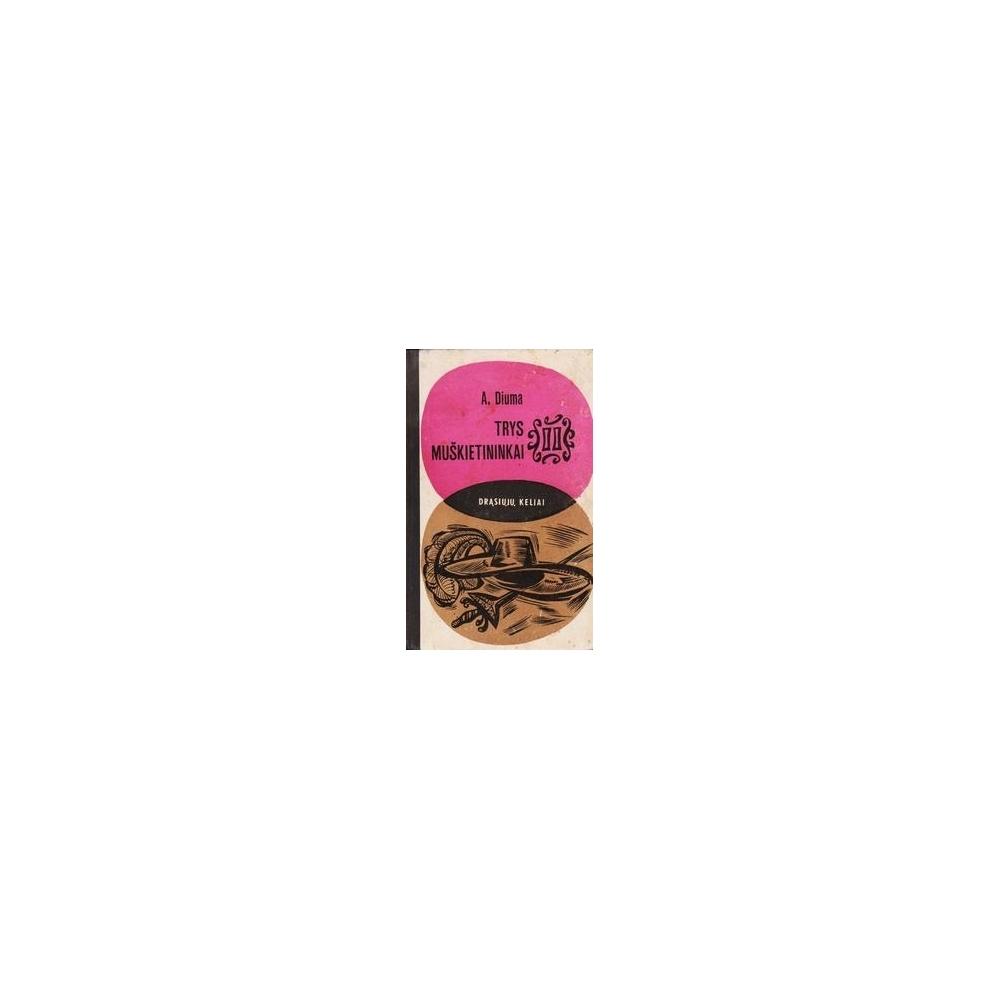 Trys muškietininkai (2 knyga)/ Diuma A.