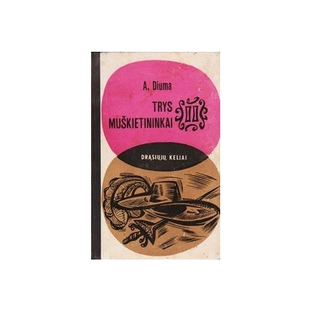 Trys muškietininkai (2 knygos)/ Diuma A.