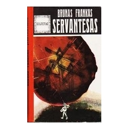 Servantesas/ Brunas Frankas