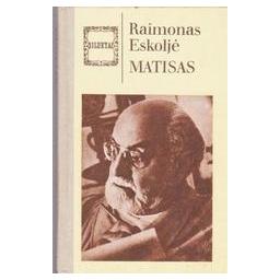 Matisas/ Eskoljė Raimonas