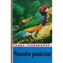 Pasaulio paukščiai/ Ivanauskas Tadas
