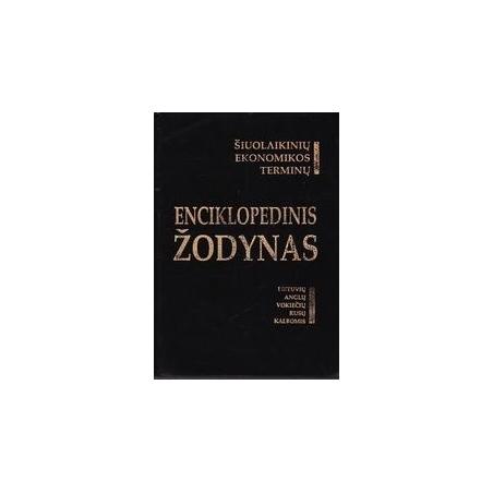 Šiuolaikinių ekonomikos terminų enciklopedinis žodynas/ Auštrevičius P. ir kt.