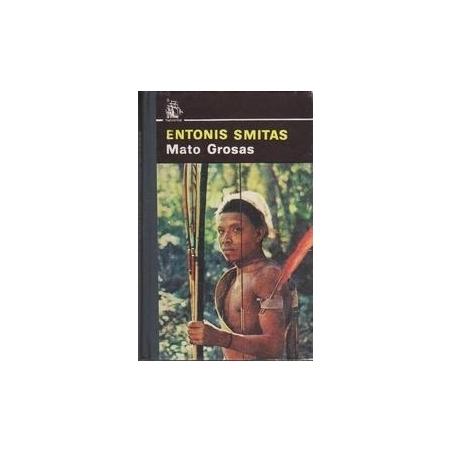 Mato Grosas/ Entonis Smitas