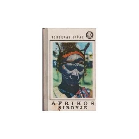 Afrikos širdyje/ Bičas J.