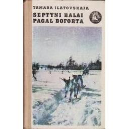 Septyni balai pagal Bofortą/ Tamara Ilatovskaja