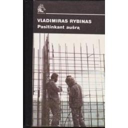 Pasitinkant aušrą/ Vladimiras Rybinas