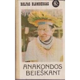 Anakondos beieškant/ Blombergas Rolfas