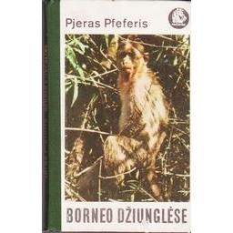 Borneo džiunglėse/ Pfeferis Pjeras