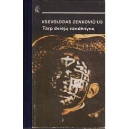 Zenkovičius Vsevolodas - Tarp dviejų vandenynų