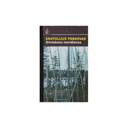 Oimiakono meridianas/ Anatolijus Pankovas