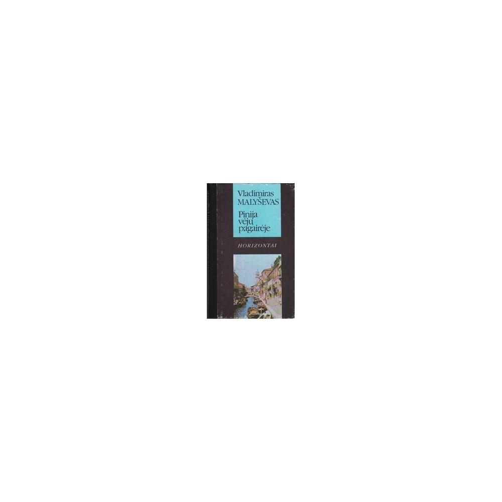 Malyševas Vladimiras - Pinija vėjų pagairėje