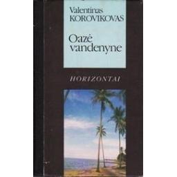 Korovikovas Valentinas - Oazė vandenyne